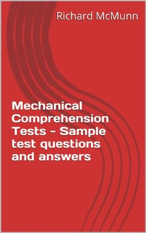 Mechanical Comprehension Tests - Sample test questions and answers (Testing Series)