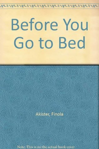 Before You Go To Bed