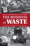 The Business of Waste: Great Britain and Germany, 1945 to the Present