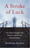 A Stroke of Luck: One Man's Struggle with Diabetes and the Irish Medical System