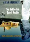 The Battle for Saudi Arabia: Royalty, Fundamentalism, and Global Power (Open Media Series)