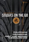 The Philippians, Colossians, First and Second Thessalonians (Studies on the Go)