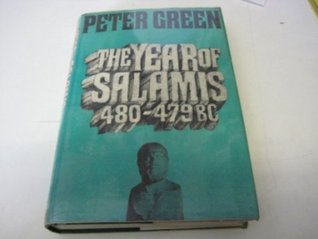 The Year of Salamis, 480-479 BC by Peter Green