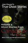 Volume 4: True Ghost Stories from Canada & The Rockies (Joe Kwon's True Ghost Stories from Around the World)