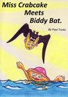 Miss Crabcake Meets Biddy Bat