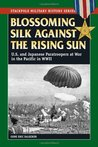 Blossoming Silk Against the Rising Sun: U.s. and Japanese Paratroopers at War in the Pacific in World War II (Stackpole Military History) (Stackpole Military History Series)