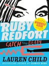 Catch Your Death (Ruby Redfort #3) by Lauren Child
