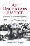 An Uncertain Justice: Examination of the Eyewitness and Photographic Evidence in the Assassination of John F. Kennedy