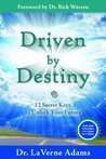 Driven By Destiny: 12 Secret Keys to Unlock Your Future