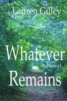 Whatever Remains