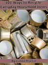 101 Ways to Recycle Everyday Household Items
