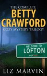 The Complete Betty Crawford Cozy Mystery Trilogy (Betty Crawford Cozy Mysteries)