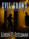 Evil Grows & Other Thrilling Tales
