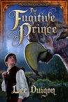The Fugitive Prince (Bell Mountain, #5)