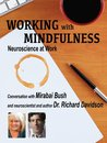 Working with Mindfulness: Neuroscience at Work (Working with Mindfulness: Research and Practice of Mindfull Techniques in Organizations Book 3)