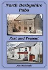 North Derbyshire Pubs Past and Present