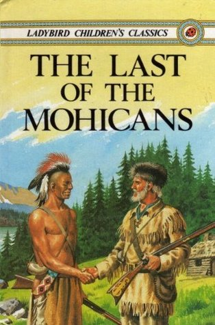 The Last of the Mohicans (Ladybird Children's Classics)