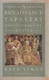 A Renaissance Tapestry: The Gonzaga of Mantua