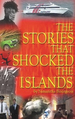 The Stories That Shocked The Islands