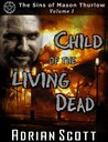 Child of the Living Dead (The Sins of Mason Thurlow)