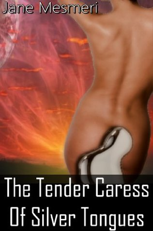 The Tender Caress of Silver Tongues (Sci Fi Erotica)
