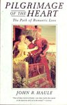 Pilgrimage of the Heart: The Path of Romantic Love