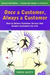 Once a Customer, Always a Customer, 3rd edition: Hw to deliver customer service that creates customers for life: How to Deliver Customer Service That Creates Customers for Life