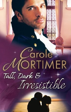 Tall, Dark & Irresistible (The Notorious St Claires - Book 3)