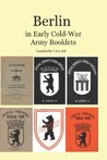Berlin in Early Cold-War Army Booklets by T.H.E. Hill