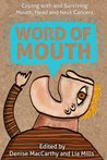 Word of Mouth: Coping with and Surviving, Mouth, Head and Neck Cancers