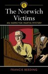The Norwich Victims: An Inspector Martin Mystery (Arcturus Crime Classics)