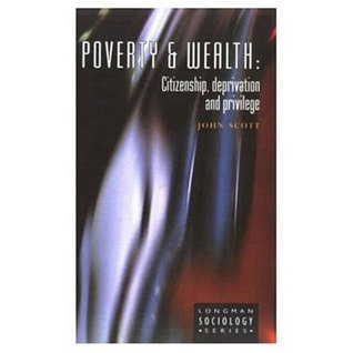 Poverty and Wealth: Citizenship, Deprivation, and Privilege