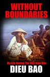 Without Boundaries: My Life During the Vietnam War