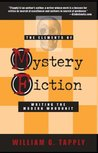 The Elements of Mystery Fiction: Writing the Modern Whodunit