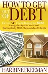 How to Get Out of Debt: Get an A Credit Rating for Free