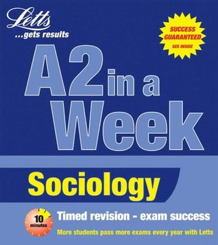 A2 in a Week: Sociology (Revise A2 in a Week)