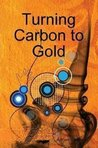 Turning Carbon to Gold