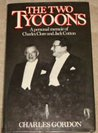 The Two Tycoons: A Personal Memoir of Jack Cotton and Charles Clore
