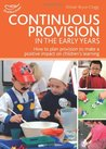 Continuous Provision in the Early Years (Practitioners' Guides)
