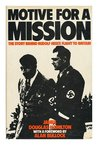 Motive for a Mission: The Story Behind Rudolf Hess' Flight to Britain