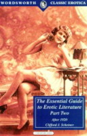 The Essential Guide to Erotic Literature by Clifford J. Scheiner