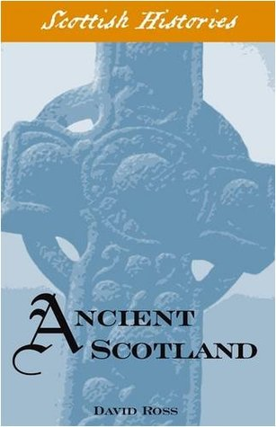 Ancient Scotland (Scottish Histories)