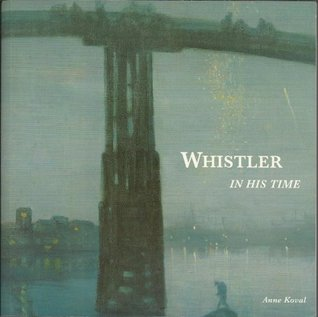 Whistler In His Time
