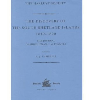 The Discovery of the South Shetland Islands by R.J. Campbell