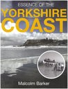 Essence of the Yorkshire Coast. Malcolm Barker