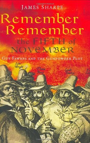 Remember, Remember The Fifth Of November by J.A. Sharpe
