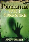 Paranormal West Yorkshire. Andy Owens