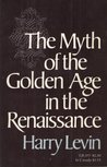 The Myth of the Golden Age in the Renaissance