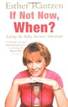 If Not Now, When? by Esther Rantzen