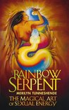 Rainbow Serpent: The Magical Art of Sexual Energy